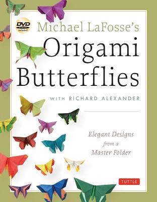 Michael LaFosse's Origami Butterflies By LaFosse, Michael G./ Alexander, Richard L.